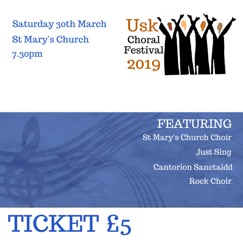 Usk Choral Festival Ticket 30th March 7.30pm