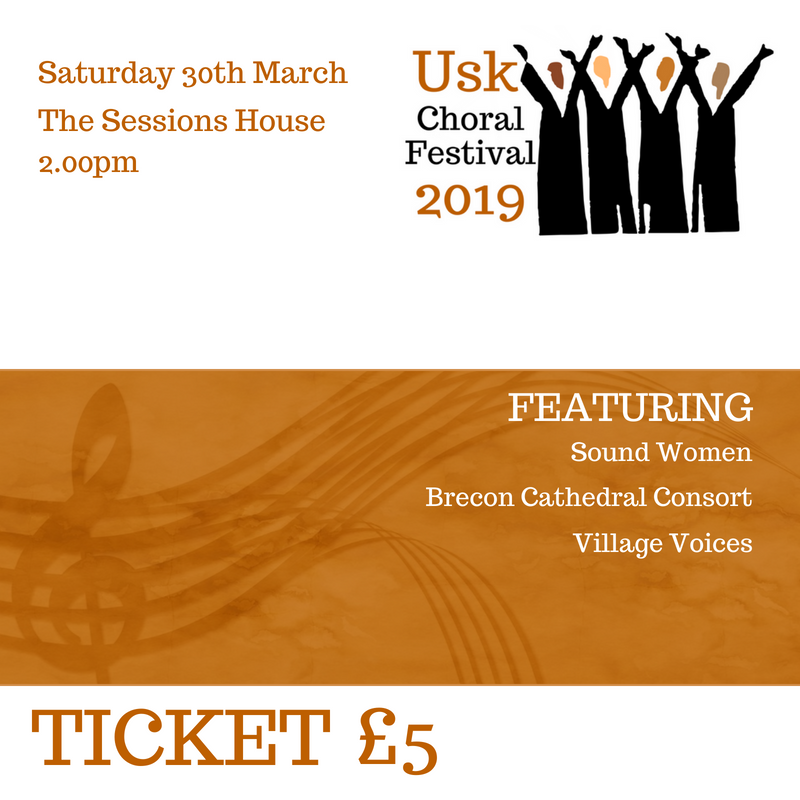 Usk Choral Festival Ticket 30th March 2pm
