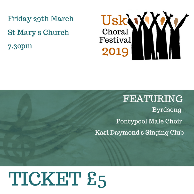 Usk Choral Festival Ticket 29th March 7.30pm