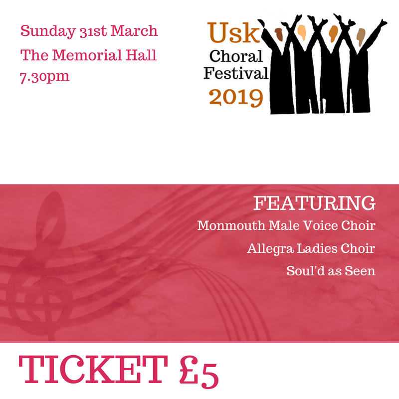 Usk Choral Festival Ticket 31st March 7.30pm